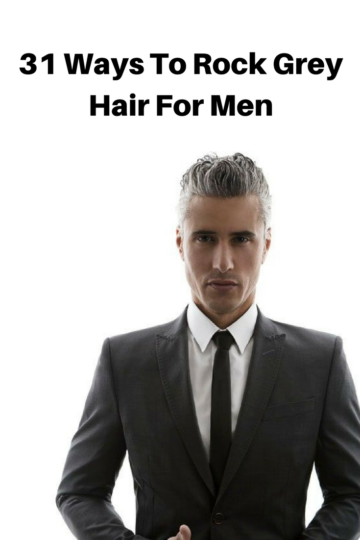 31 Ways To Rock Grey Hair For Men