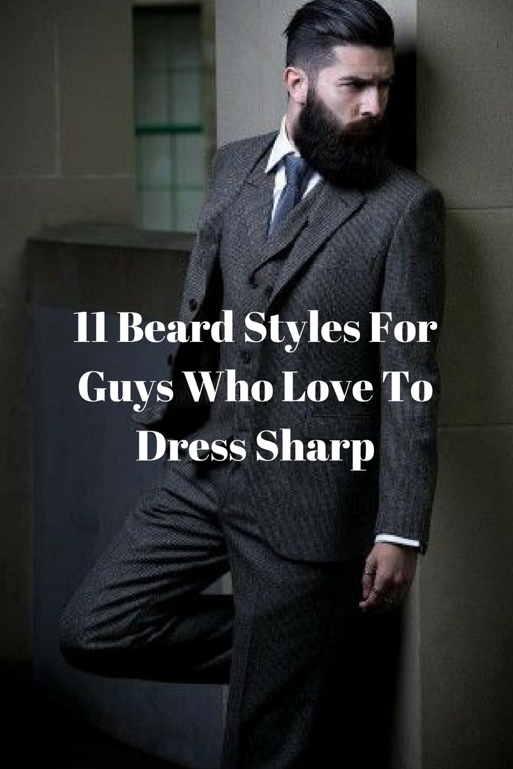11 Beard Styles For Guys Who Love To Dress Sharp