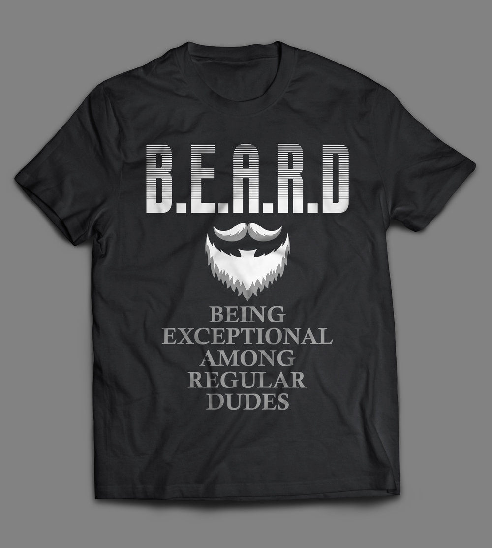 The Ultimate BEARD Tee - Grab this amazing BEARD tee and show off your awesomeness.