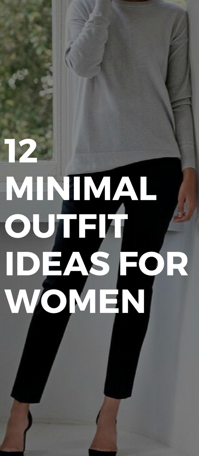 12 Minimal Outfit Ideas For Women That Will Never Go Out Of Style
