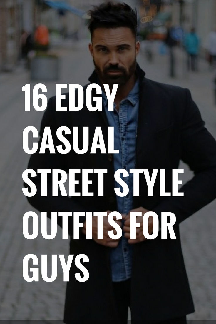 Edgy casual outfits for guys .jpg