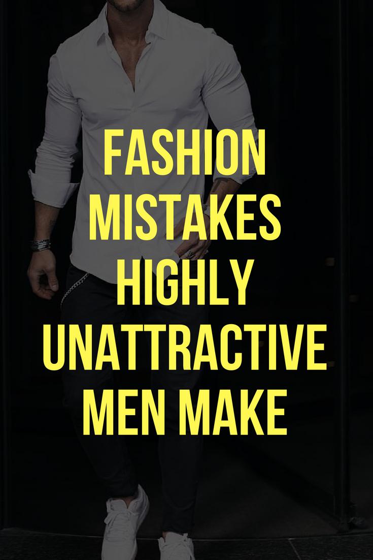 Fashion Mistakes Highly Unattractive Men Make.jpg