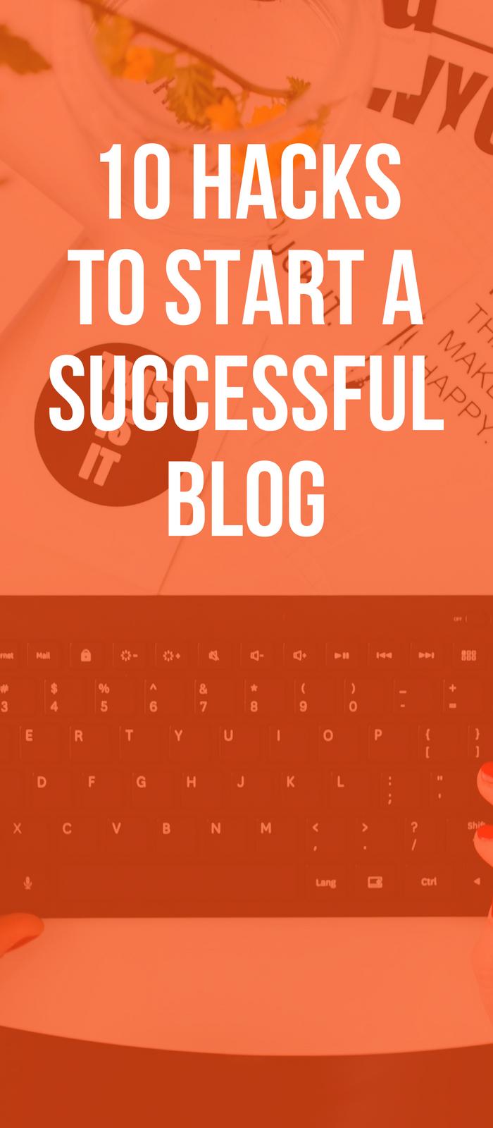 10 Hacks To Start A Successful Blog.jpg