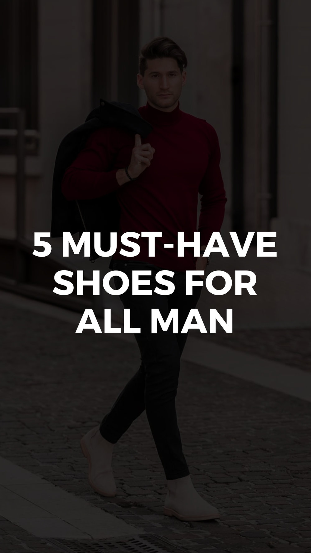 5 Shoes Every Man Should Have in Their Wardrobe (2).jpg