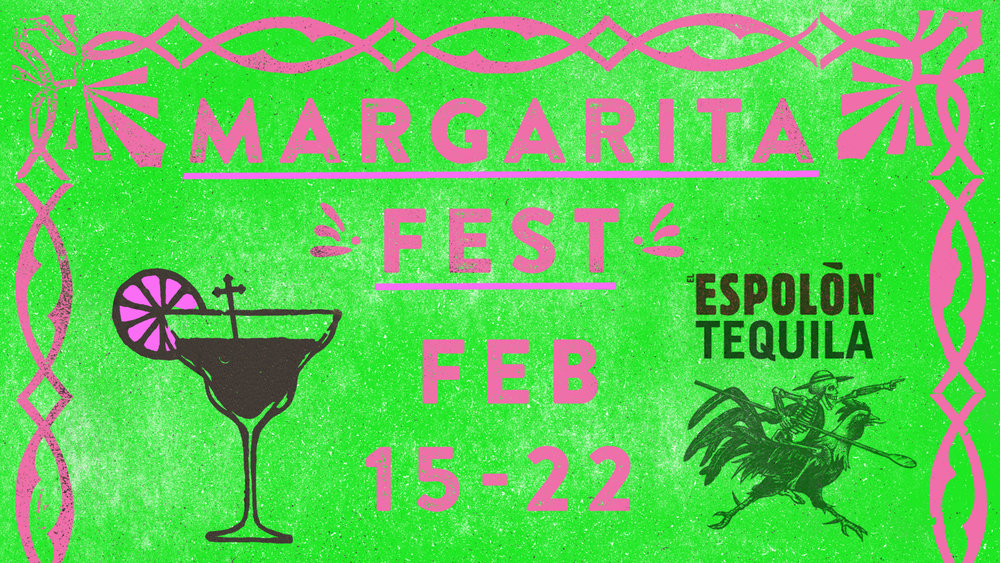 Calling all margarita lovers! Don't miss our first EVER Margarita Fest!    For this week only, we'll have a feature margarita menu full of delicious drinks that will trick your tastebuds into thinking it's already summer ;)    On Friday, February 16th, join us for a complimentary Espolòn Tequila tasting! Registration is required and space is limited. Watch our social media for the announcement and Eventbrite link!    On Sunday, February 18th, come on back for our Espolon Margarita Competition! Watch as some of the most talented bartenders in the city square off to win best margarita and awesome prizes! The competition starts at 9pm but make sure you come early to join us for dinner :)    Thursday, February 22nd is National Margarita Day and will be your last chance to taste our feature menu. Come celebrate with us!    Reserve your table  HERE !
