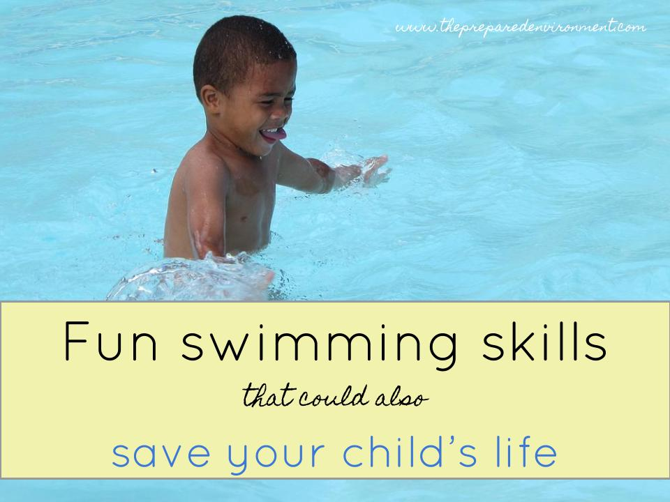 fun swimming skills that could also save your child's life.