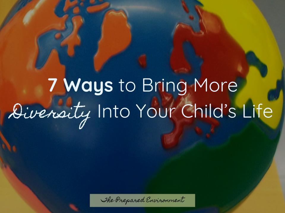 7 ways to bring more diversity into your child's life TPE