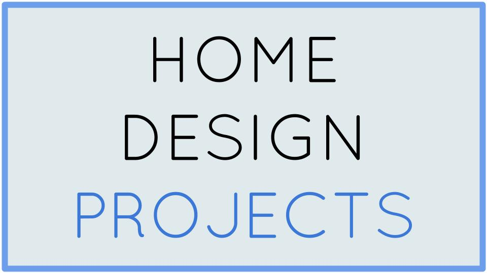 Home Design Projects