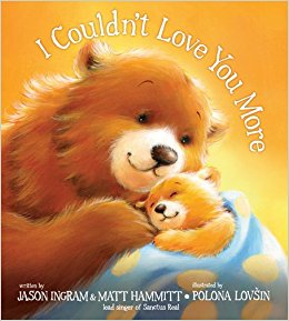 """I Couldn't Love You More"" written by Jason Ingram & Matt Hammitt"