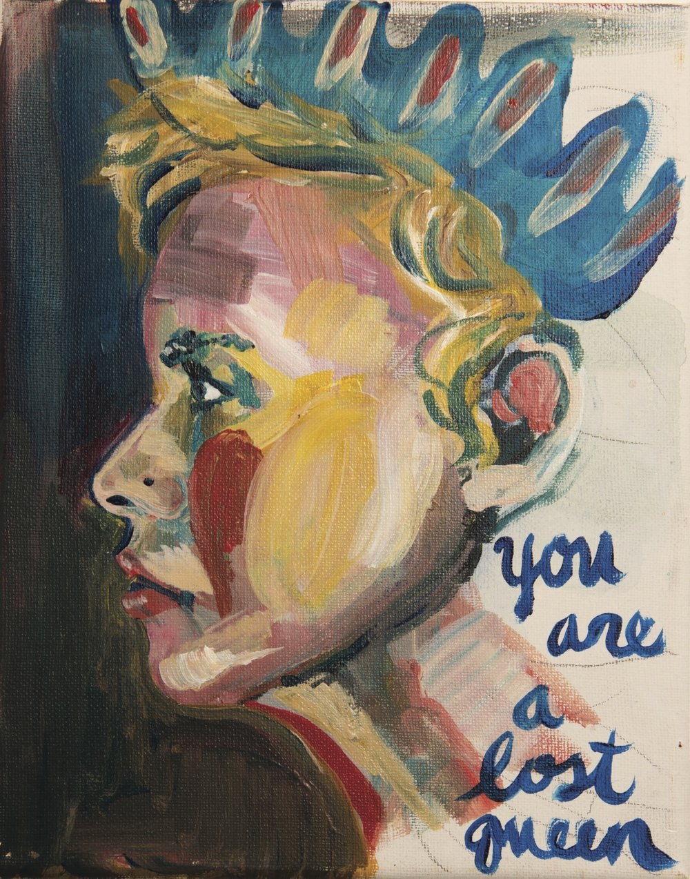 YOU ARE A LOST QUEEN - SOLD