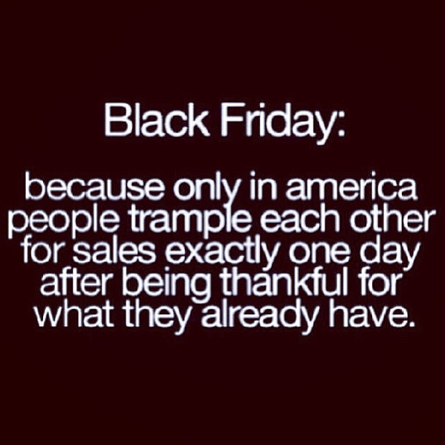 deborahotero :     seriously tho. #consumerism #blackfriday #sadtruth #rp @basqui_not