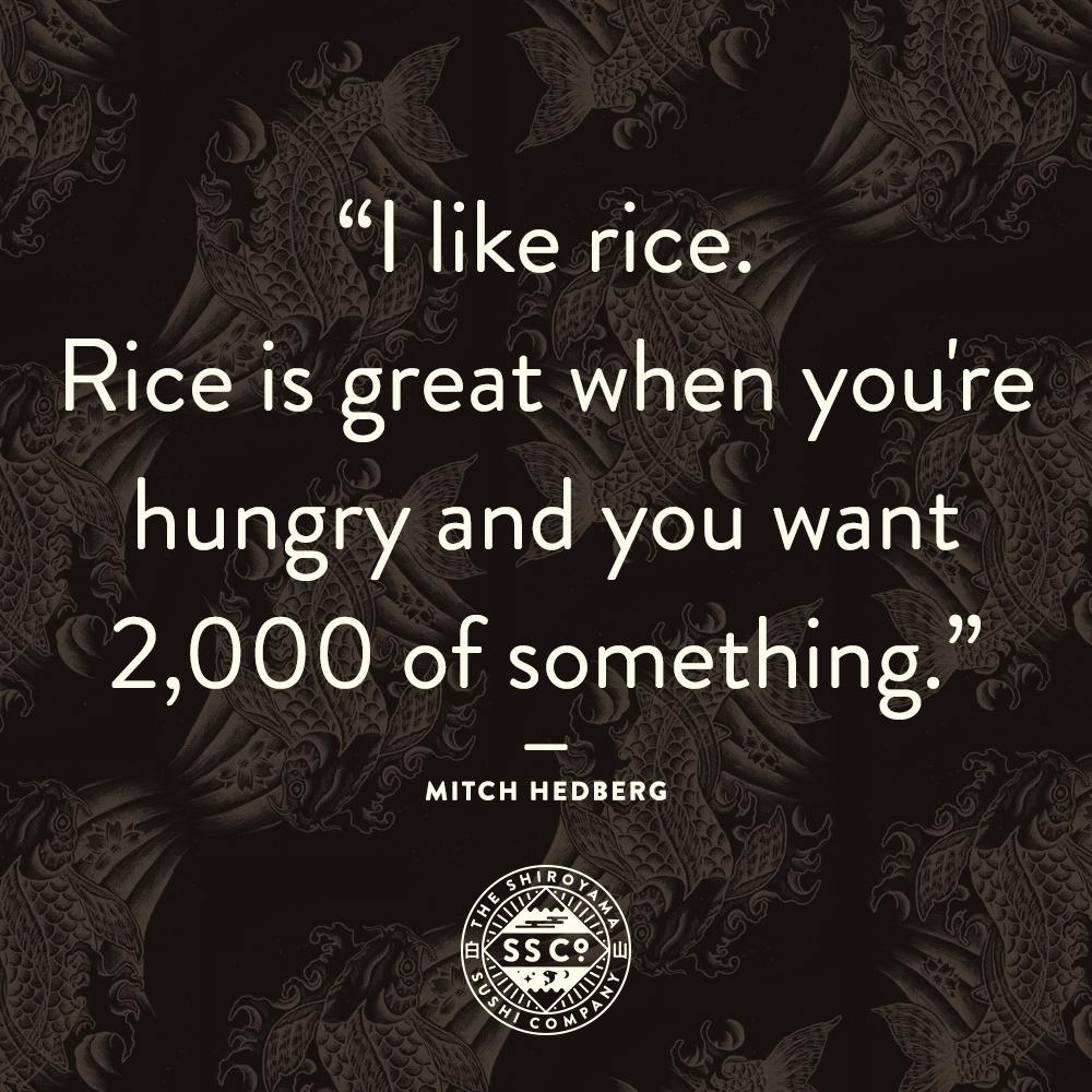 Rice is nice.