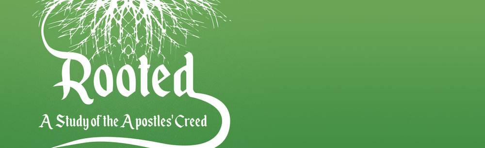 Rooted - A Study of the Apostles' Creed