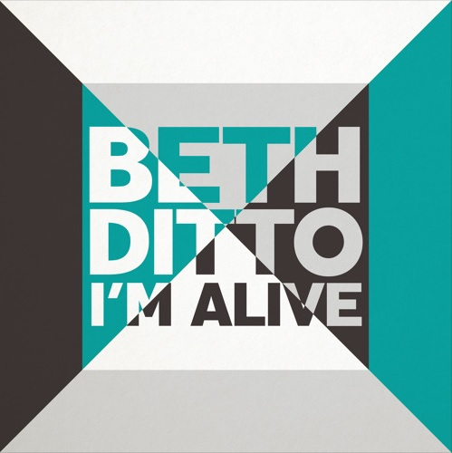 Beth Ditto - 'I'm Alive'  We produced   'I'm Alive'   for the amazing  Beth Ditto  - available from Virgin Records.