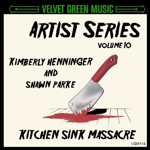 KITCHEN SINK MASSACRE - VELVET GREEN ARTIST SERIES VOLUME 10