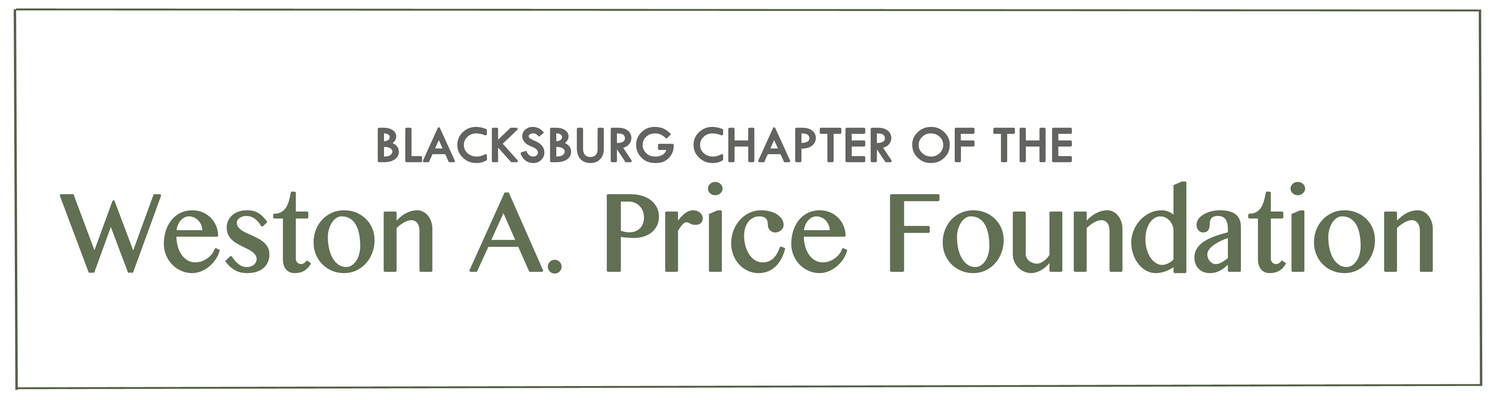 Blacksburg Chapter of the Weston A. Price Foundation