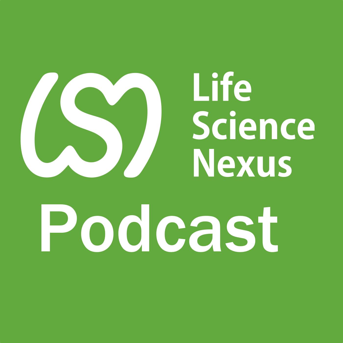 LSN Podcast - Life Science Nexus