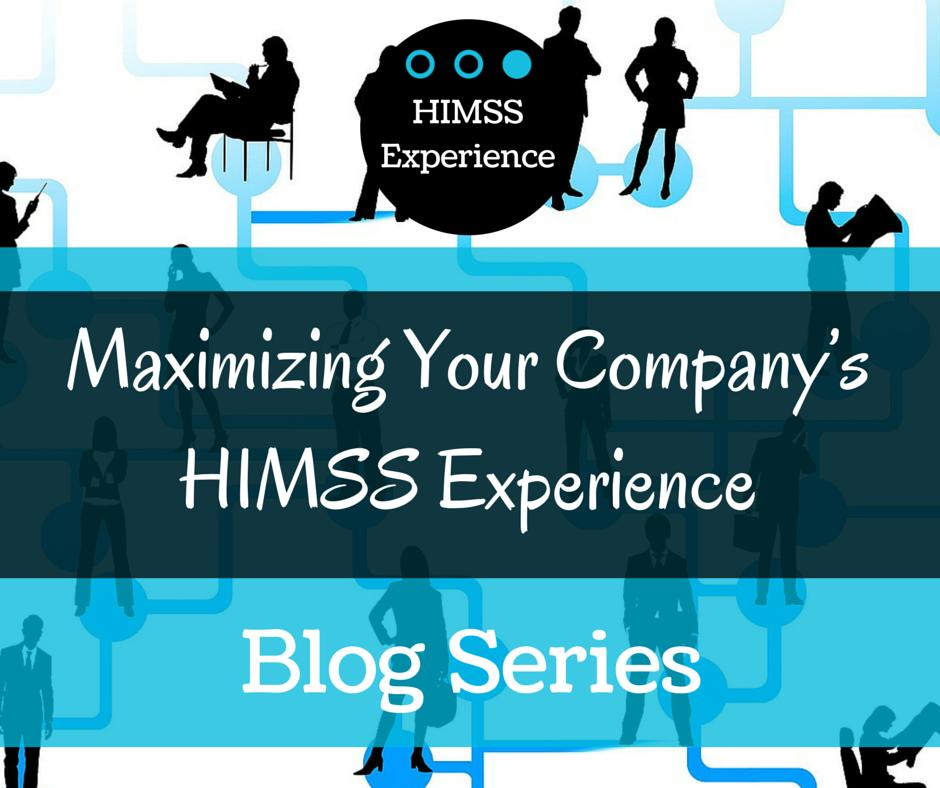 Maximizing-Your-Companys-HIMSS-Experience-Blog-Series