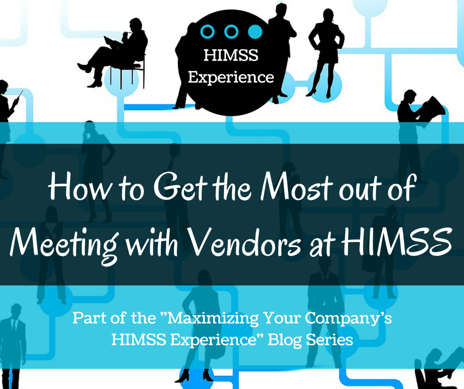 How-to-Get-the-Most-out-of-Meeting-with-Vendors-at-HIMSS