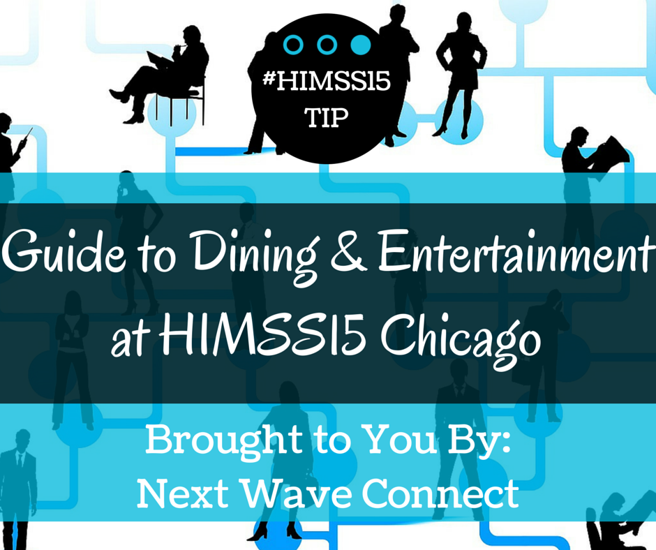 Guide to Dining Entertainment at HIMSS15 Chicago