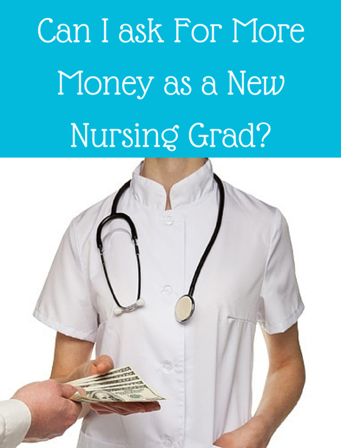 Can-I-Ask-for-More-Money-As-A-New-Nursing-Grad