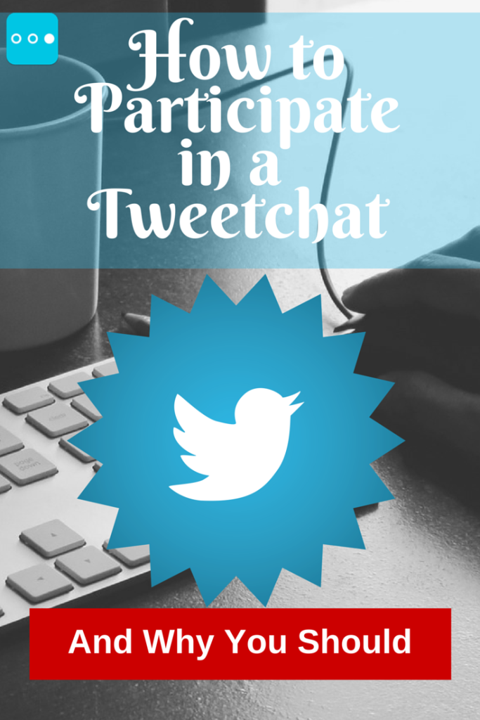 How to Participate in a Tweetchat and Why You Should