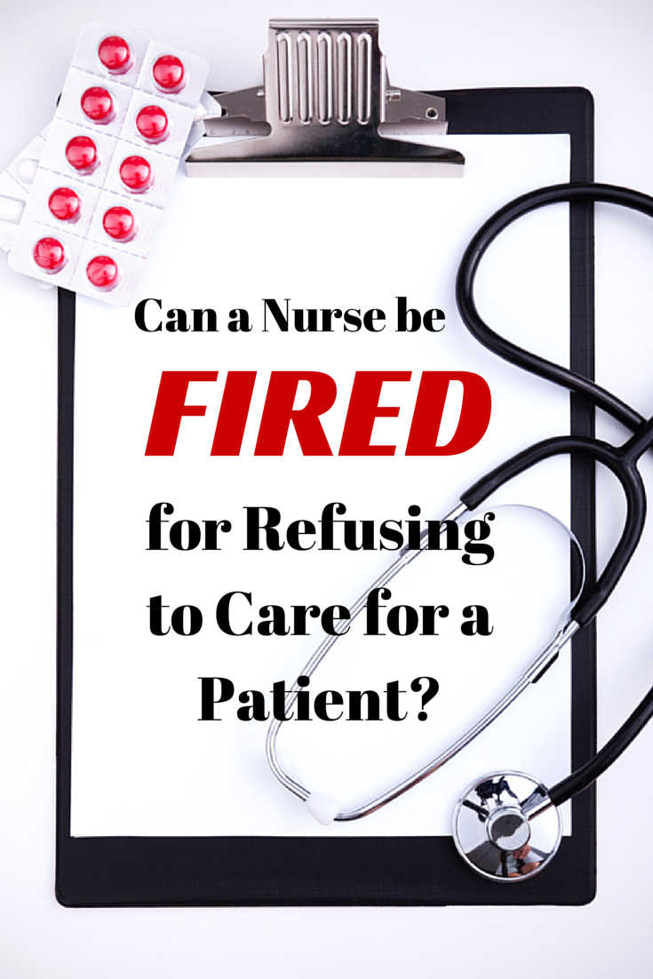 Can a Nurse be Fired for Refusing to Care for a Patient?