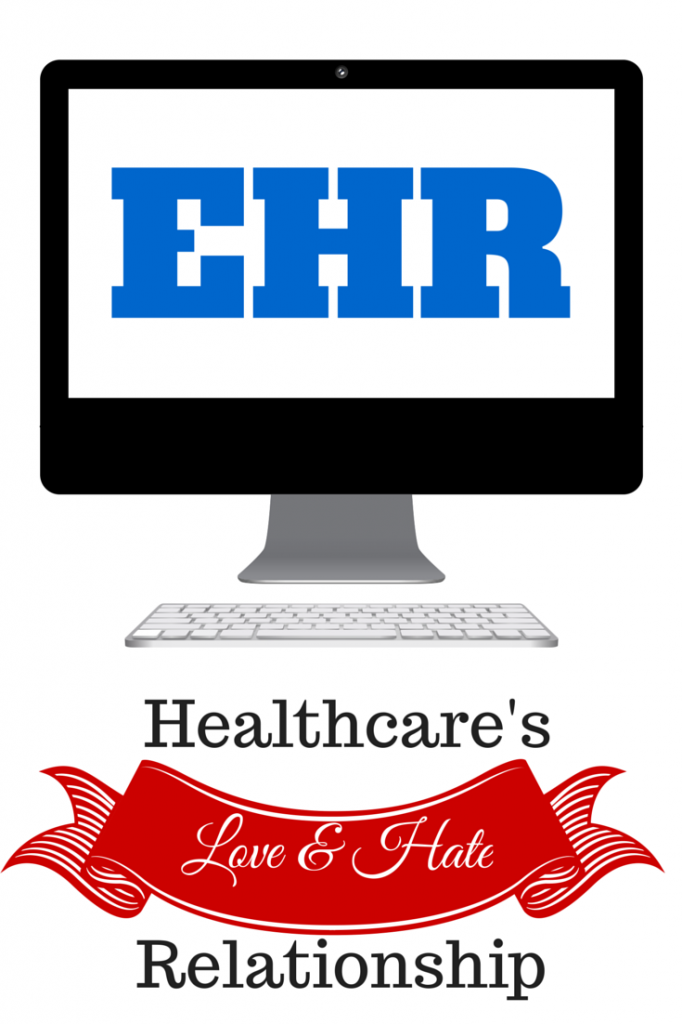 EHR: Healthcare's Love and Hate Relationship
