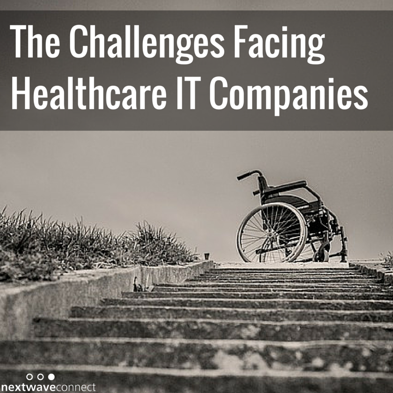 The Challenges Facing Healthcare IT Companies