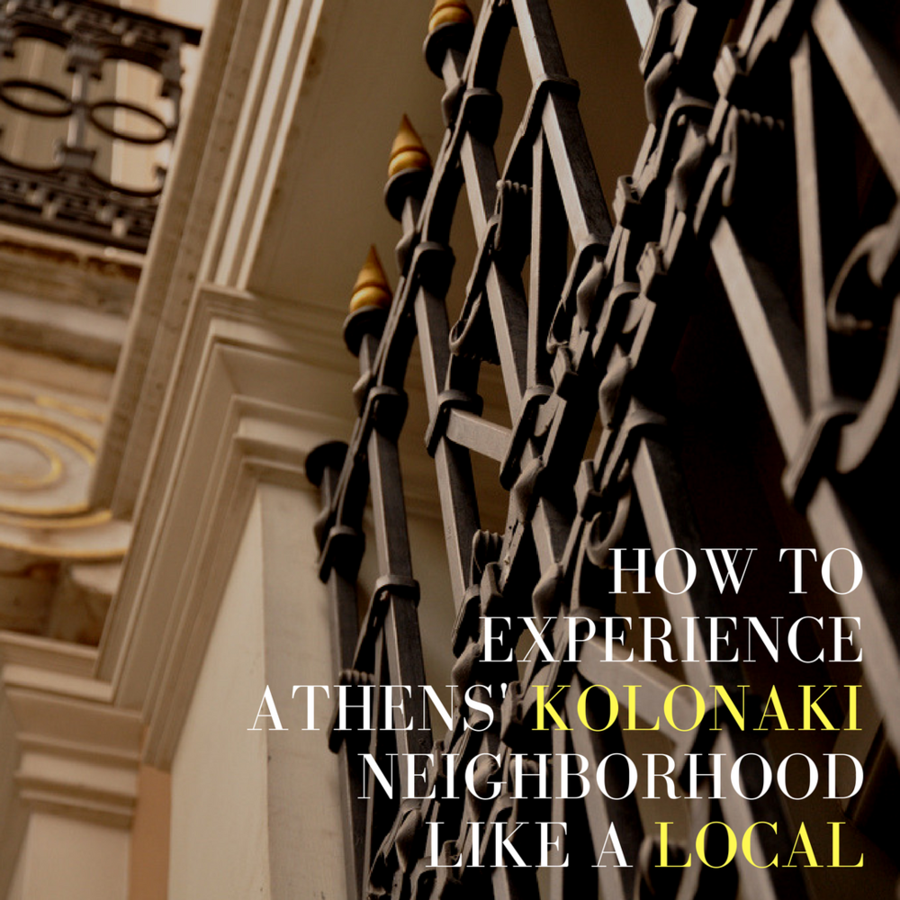guide to kolonaki athens greece