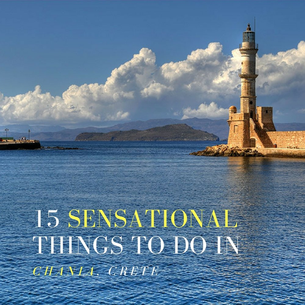 15 Sensational Things to Do in Chania Crete This Summer -