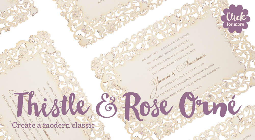 View bespoke laser cut wedding invitations in Chartula Thistle and Rose Orné.