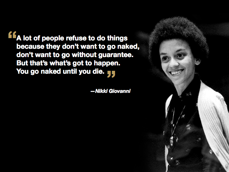 Nikki Giovanni is a continuous inspiration…
