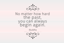 no matter how hard the past…