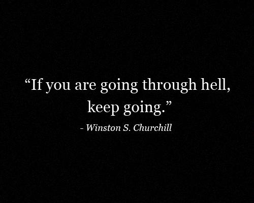 sound advice, mr. churchill…