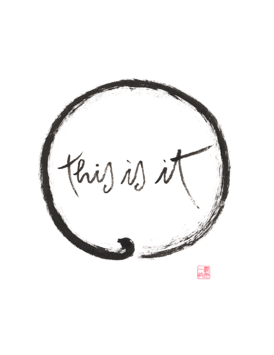 """this is it"" by Thich Nhat Hanh     (via  yogaprivatelessons  and  beyondthemat :)"