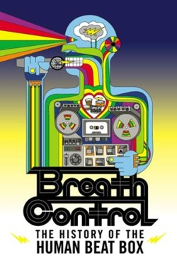 Breath Control:  The History of the Human Beat Box   (anyone want to try a hand at pranayama for the beatbox?)   Video Trailer  HERE .