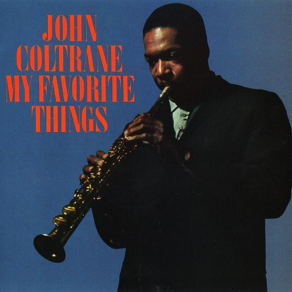 Coltrane:  My Favorite Things thesoulution: Currently listening.