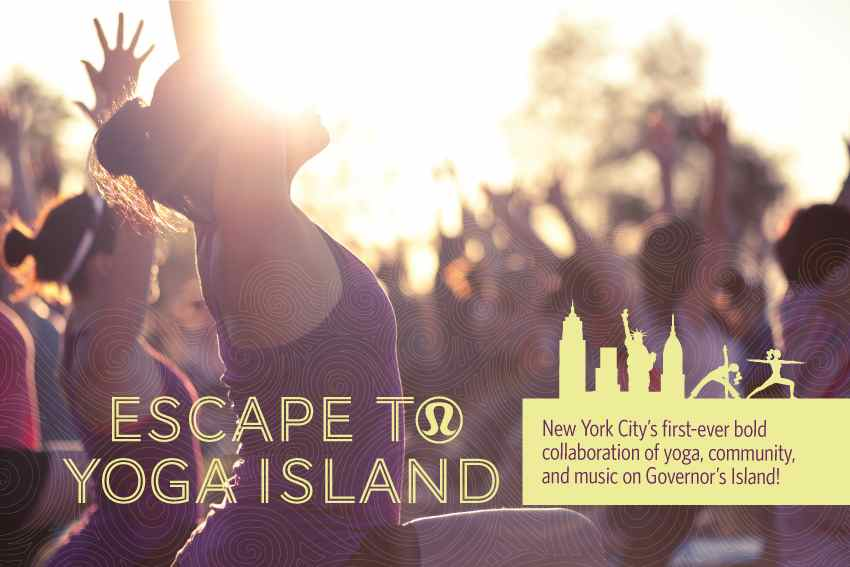 Escape to Yoga Island!!!    Your guide Escape to Yoga Island guide is  HERE  (or click on the image) from the fine ladies at Well+Good NYC…    See you there!  Bring your water, sunscreen, and your Breakti moves…    brought to you by  Lululemon …