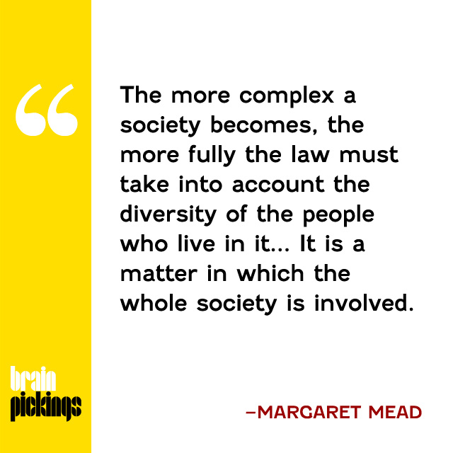 explore-blog :     Half a century before Ferguson and Eric Garner,  Margaret Mead  on  the roots of racism and the liability of law enforcement  – remarkably prescient wisdom from humanity's most influential anthropologist.