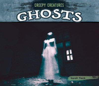 Creepy creatures: ghosts