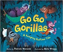 Go Go Gorrillas, a Romping Bedtime Tale.jpg