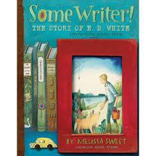 Some Writer! The Story of E. B. White.jpg