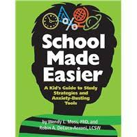 School Made Easier, A Kid's Guide to Study Strategies and Anxiety-Busting Tools.jpg