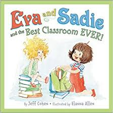 Eva and Sadie and the Best Classroom EVER!.jpg