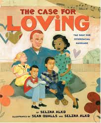 The Case for Loving; The Case for Interracial Marriage.jpg