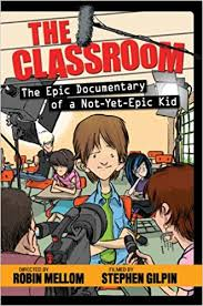 The Classroom, The Epic Documentary of a Not-Yet-Epic Kid.jpg