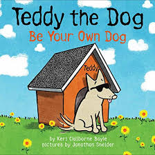 Teddy the Dog, Be Your Own Dog.jpg