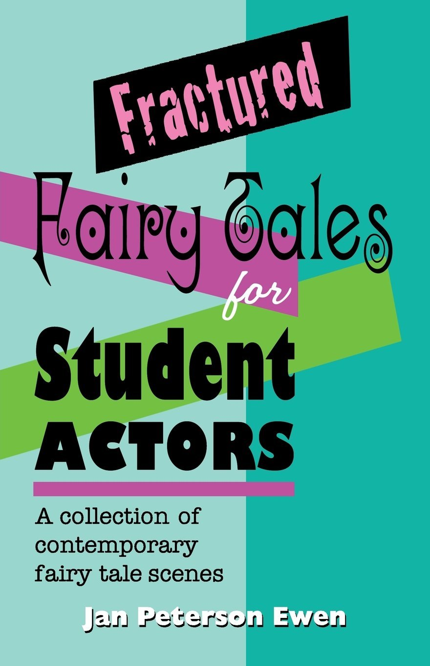 Fractured Fairy Tales for Student Actors' A Collection of Contemporary Fairy Tales Scenes.jpg