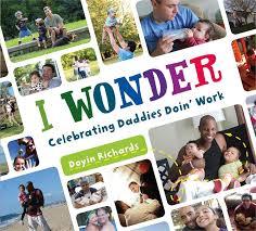 I Wonder-Celebrating Daddies Doin' Work.jpg